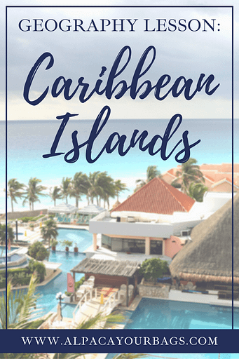 Geography lesson on the diverse Caribbean Islands. Alpaca Your Bags Travel specializes in destination weddings, honeymoons, group vacations, and celebration travel to the Caribbean and Mexico.
