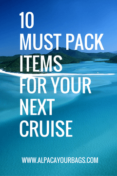 10 Must Pack Items For Your Next Cruise